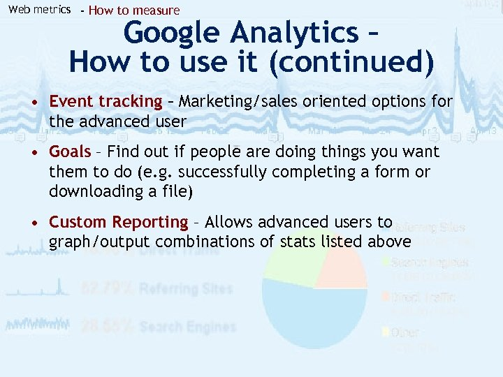 Web metrics - How to measure Google Analytics – How to use it (continued)