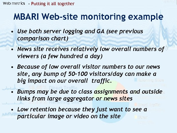 Web metrics - Putting it all together MBARI Web-site monitoring example • Use both