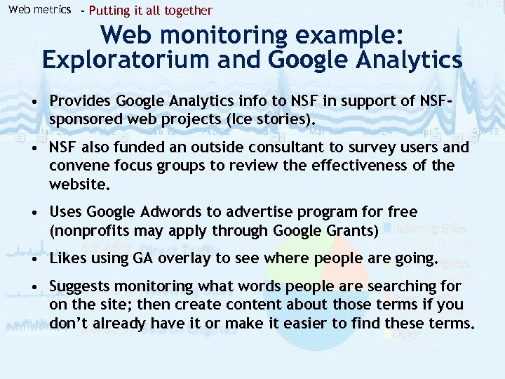 Web metrics - Putting it all together Web monitoring example: Exploratorium and Google Analytics