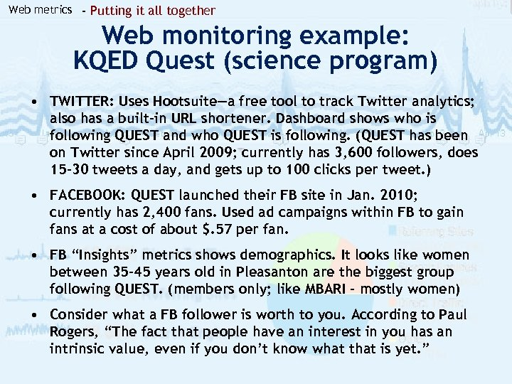 Web metrics - Putting it all together Web monitoring example: KQED Quest (science program)
