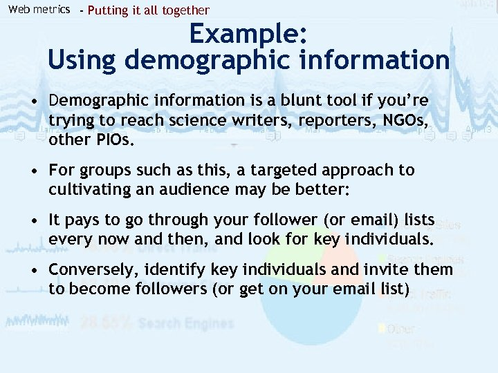 Web metrics - Putting it all together Example: Using demographic information • Demographic information