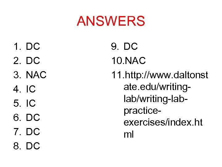 ANSWERS 1. 2. 3. 4. 5. 6. 7. 8. DC DC NAC IC IC