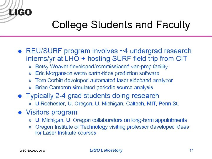 College Students and Faculty l REU/SURF program involves ~4 undergrad research interns/yr at LHO