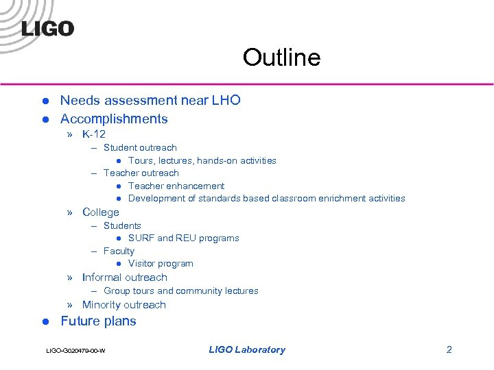 Outline l l Needs assessment near LHO Accomplishments » K-12 – Student outreach l