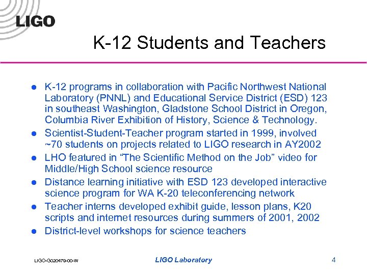 K-12 Students and Teachers l l l K-12 programs in collaboration with Pacific Northwest