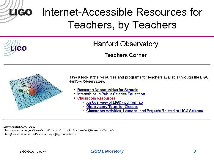 Internet-Accessible Resources for Teachers, by Teachers LIGO-G 020479 -00 -W LIGO Laboratory 8