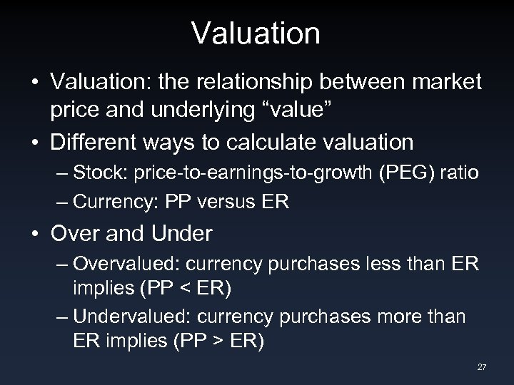 "Valuation • Valuation: the relationship between market price and underlying ""value"" • Different ways"