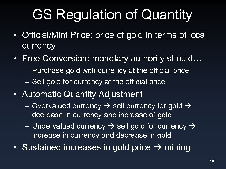 GS Regulation of Quantity • Official/Mint Price: price of gold in terms of local