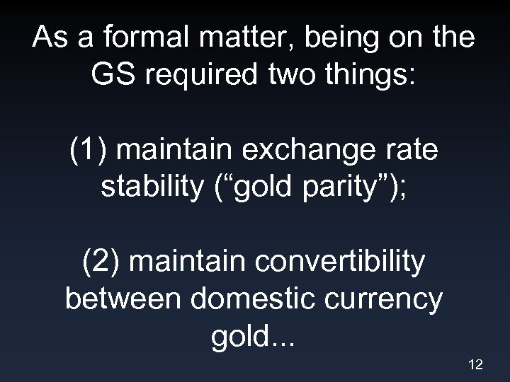 As a formal matter, being on the GS required two things: (1) maintain exchange