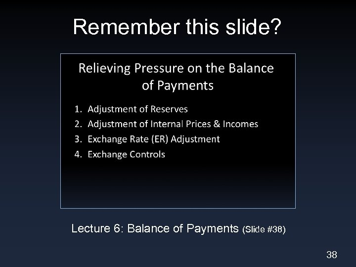 Remember this slide? Lecture 6: Balance of Payments (Slide #38) 38