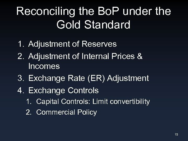 Reconciling the Bo. P under the Gold Standard 1. Adjustment of Reserves 2. Adjustment