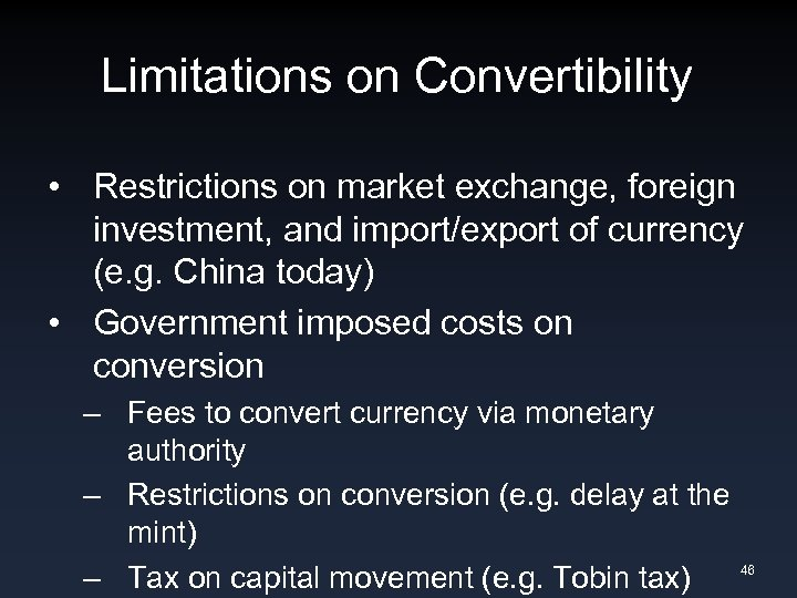 Limitations on Convertibility • Restrictions on market exchange, foreign investment, and import/export of currency