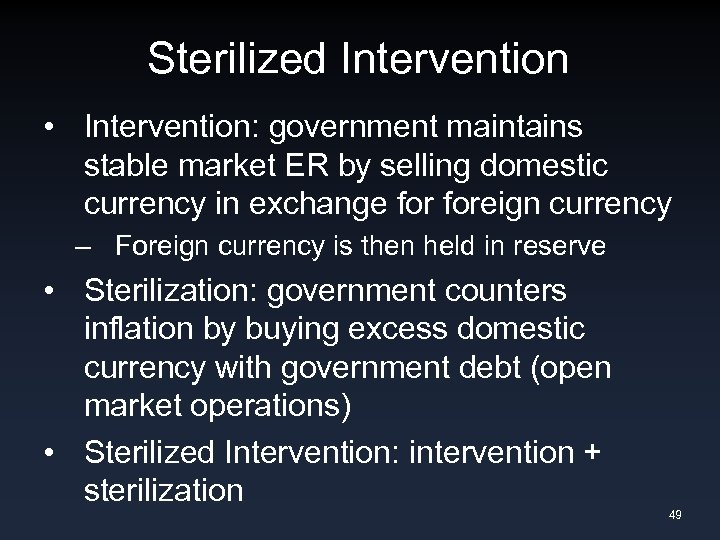 Sterilized Intervention • Intervention: government maintains stable market ER by selling domestic currency in