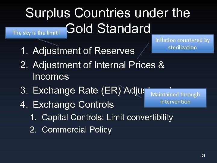 Surplus Countries under the The sky is the limit! Gold Standard Inflation countered by