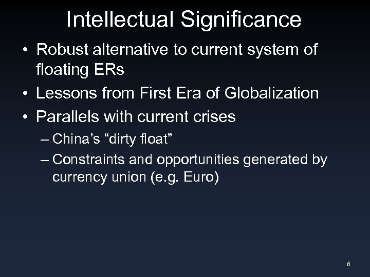 Intellectual Significance • Robust alternative to current system of floating ERs • Lessons from