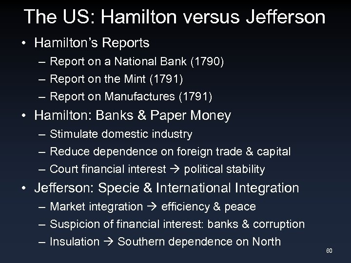 The US: Hamilton versus Jefferson • Hamilton's Reports – Report on a National Bank