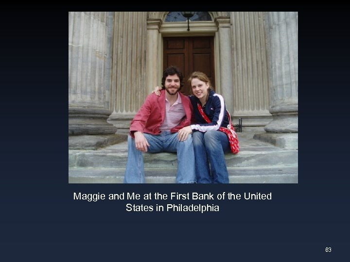 Maggie and Me at the First Bank of the United States in Philadelphia 63