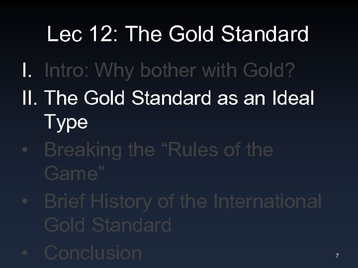 Lec 12: The Gold Standard I. Intro: Why bother with Gold? II. The Gold