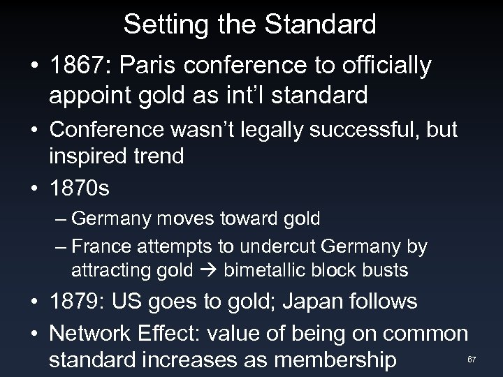 Setting the Standard • 1867: Paris conference to officially appoint gold as int'l standard