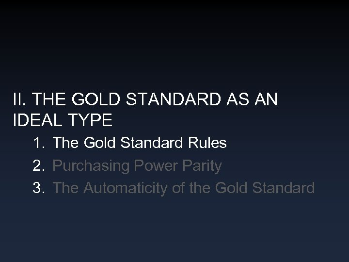 II. THE GOLD STANDARD AS AN IDEAL TYPE 1. The Gold Standard Rules 2.