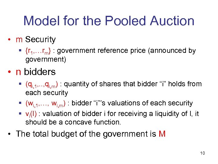 Model for the Pooled Auction • m Security § {r 1, …rm} : government