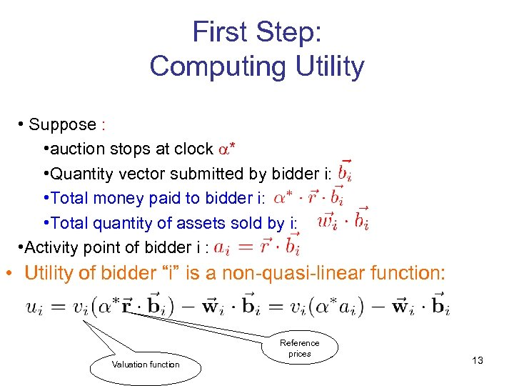 First Step: Computing Utility • Suppose : • auction stops at clock * •
