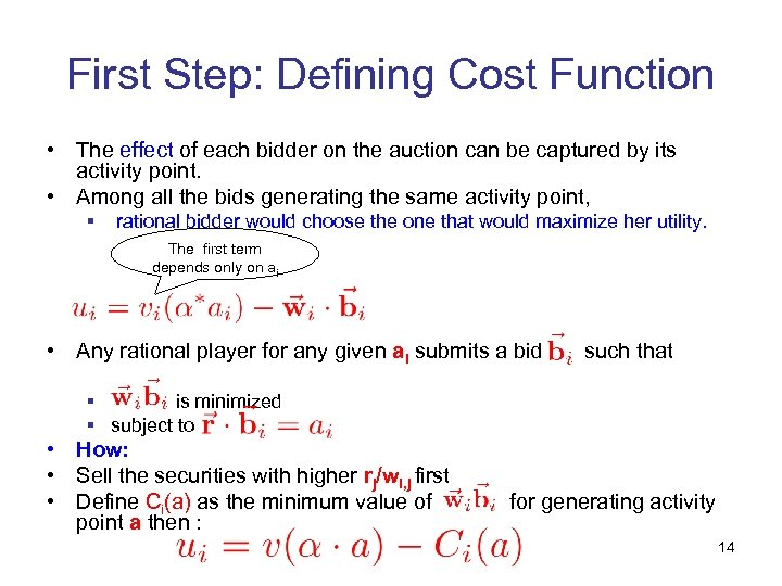 First Step: Defining Cost Function • The effect of each bidder on the auction