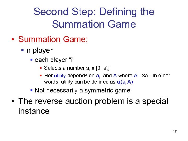 Second Step: Defining the Summation Game • Summation Game: § n player § each