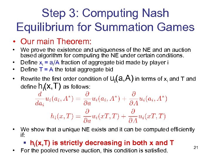 Step 3: Computing Nash Equilibrium for Summation Games • Our main Theorem: • We