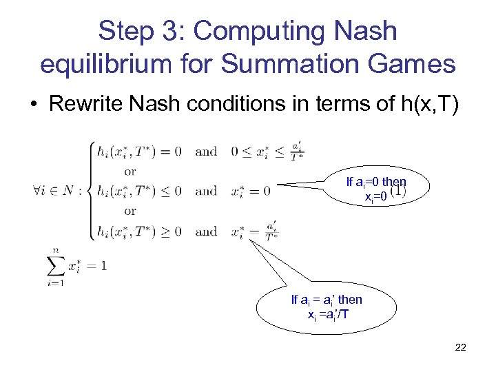Step 3: Computing Nash equilibrium for Summation Games • Rewrite Nash conditions in terms
