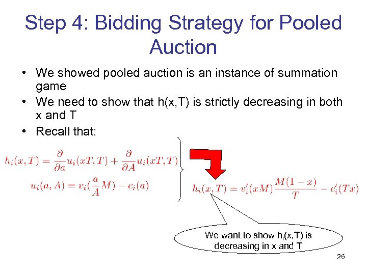 Step 4: Bidding Strategy for Pooled Auction • We showed pooled auction is an