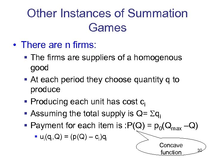 Other Instances of Summation Games • There are n firms: § The firms are