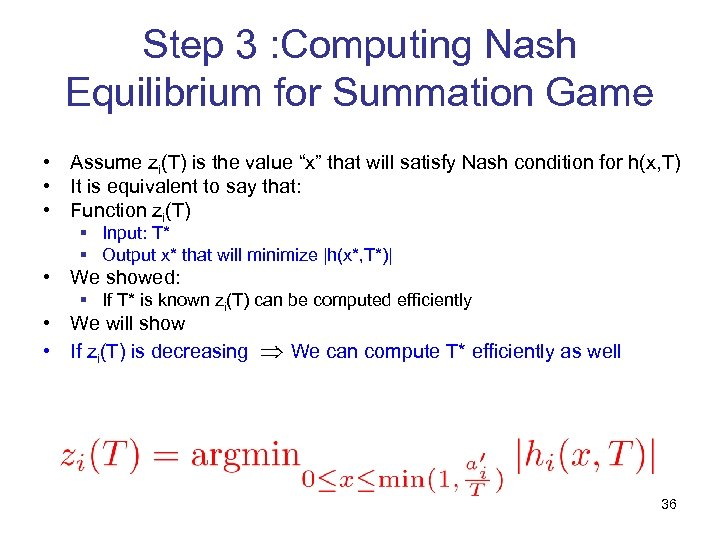 Step 3 : Computing Nash Equilibrium for Summation Game • Assume zi(T) is the