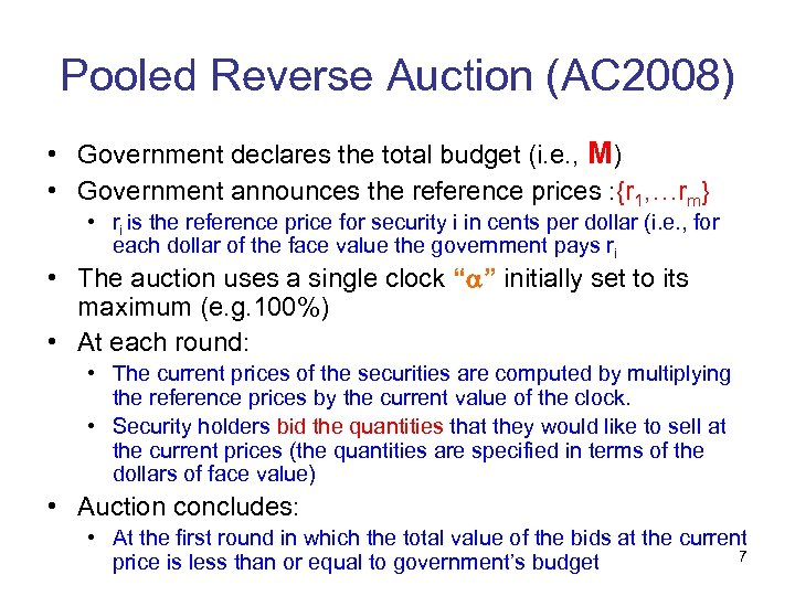 Pooled Reverse Auction (AC 2008) • Government declares the total budget (i. e. ,