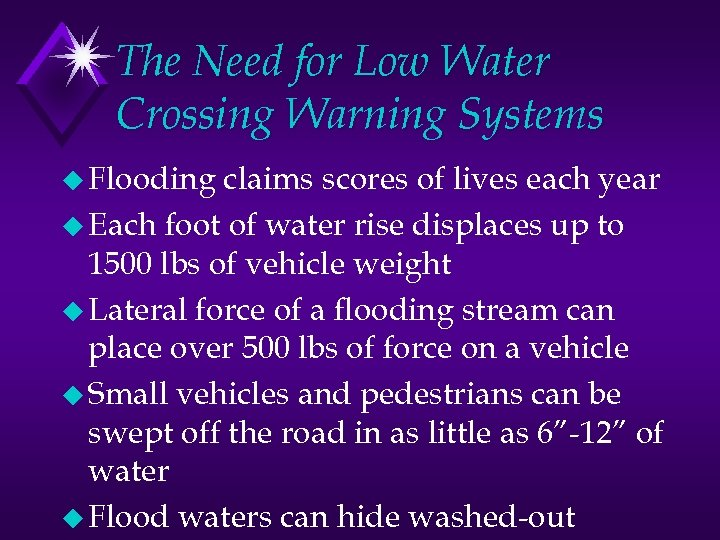 The Need for Low Water Crossing Warning Systems u Flooding claims scores of lives