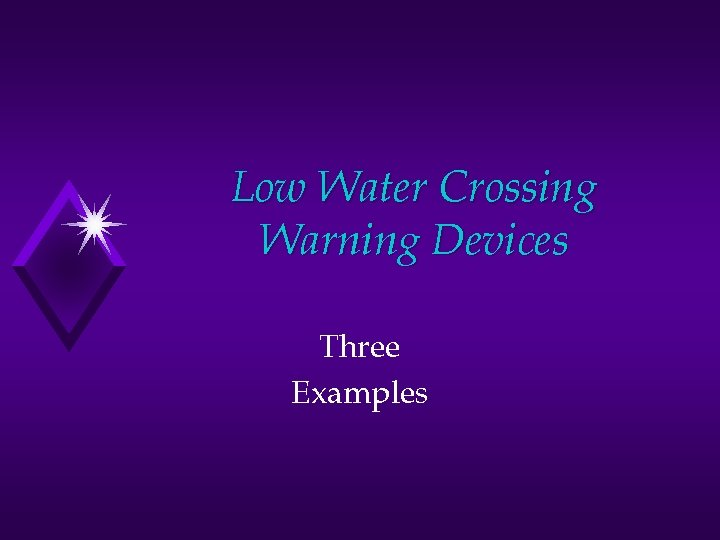 Low Water Crossing Warning Devices Three Examples