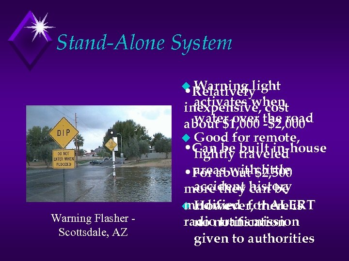 Stand-Alone System u Warning Flasher Scottsdale, AZ light • Relatively activates when inexpensive, cost