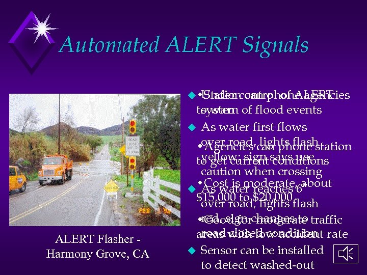 Automated ALERT Signals u • Station can phone agencies Under control of ALERT Flasher