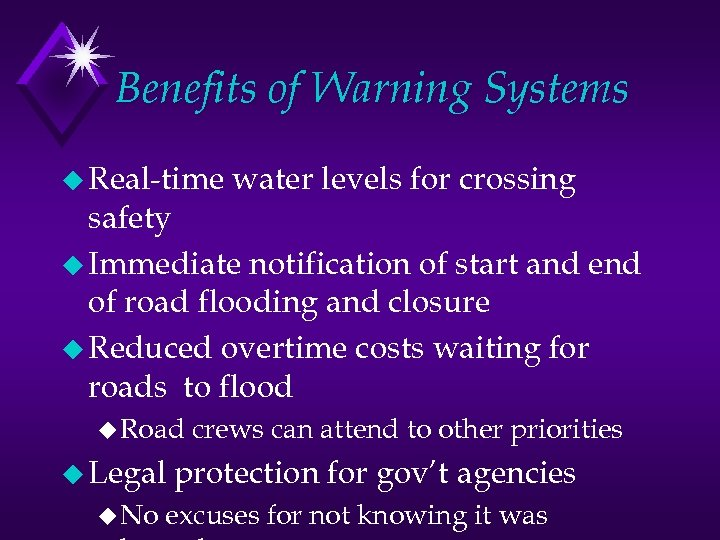 Benefits of Warning Systems u Real-time water levels for crossing safety u Immediate notification