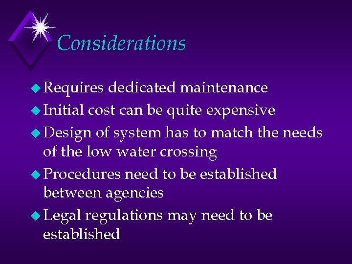 Considerations u Requires dedicated maintenance u Initial cost can be quite expensive u Design