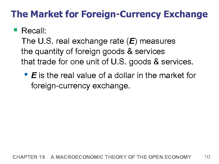 The Market for Foreign-Currency Exchange § Recall: The U. S. real exchange rate (E)