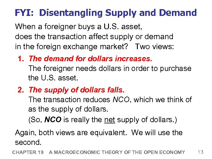 FYI: Disentangling Supply and Demand When a foreigner buys a U. S. asset, does