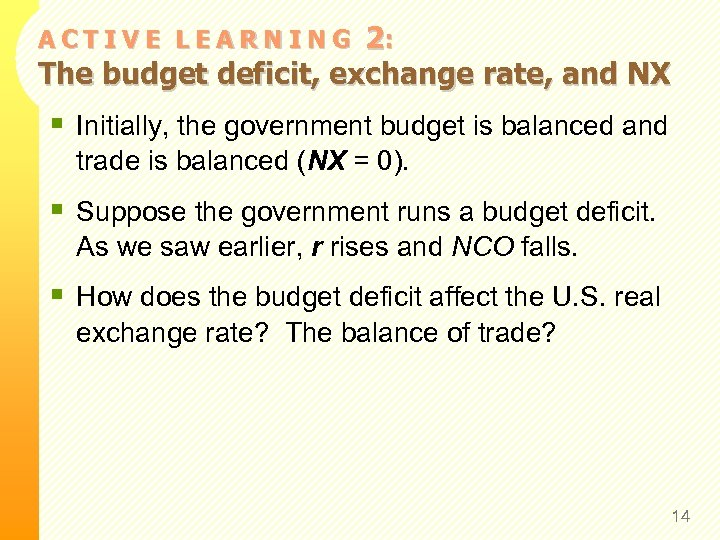 2: The budget deficit, exchange rate, and NX ACTIVE LEARNING § Initially, the government