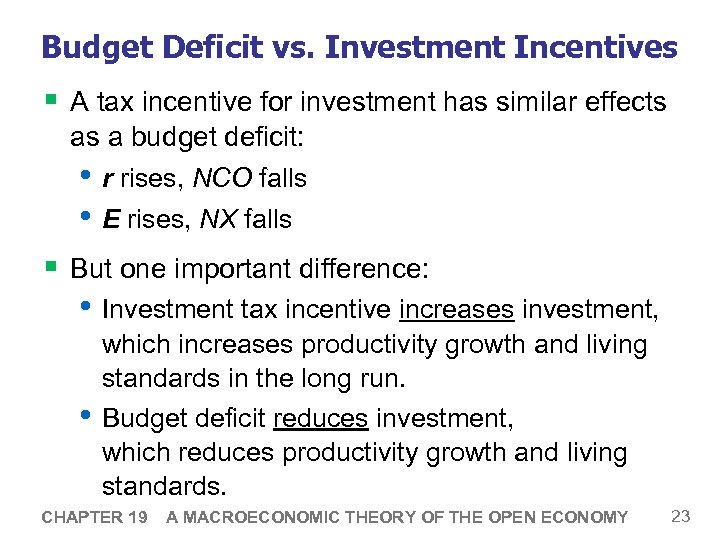 Budget Deficit vs. Investment Incentives § A tax incentive for investment has similar effects