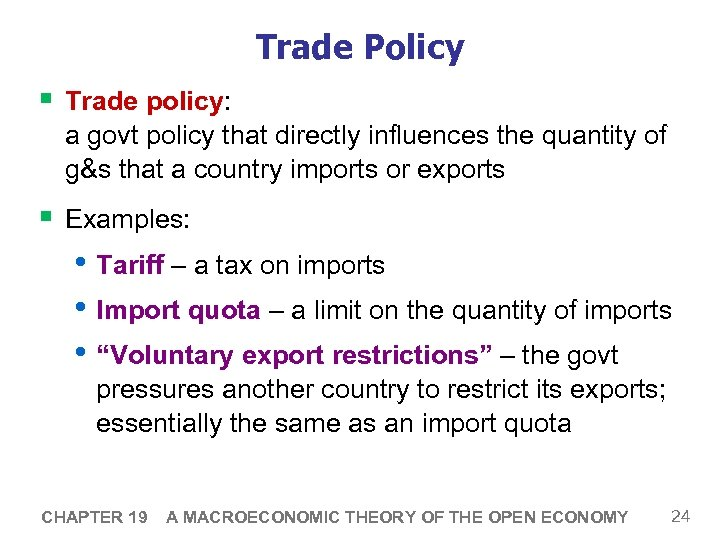 Trade Policy § Trade policy: a govt policy that directly influences the quantity of