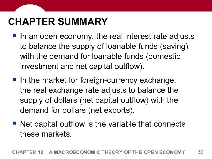 CHAPTER SUMMARY § In an open economy, the real interest rate adjusts to balance