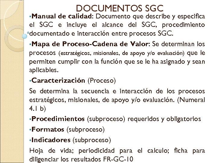 • Manual DOCUMENTOS SGC de calidad: Documento que describe y especifica el SGC