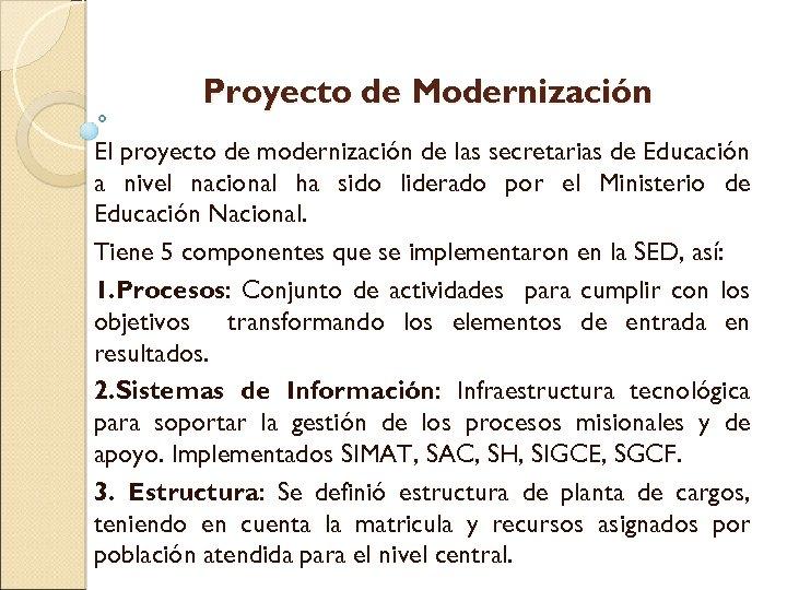 Proyecto de Modernización El proyecto de modernización de las secretarias de Educación a nivel