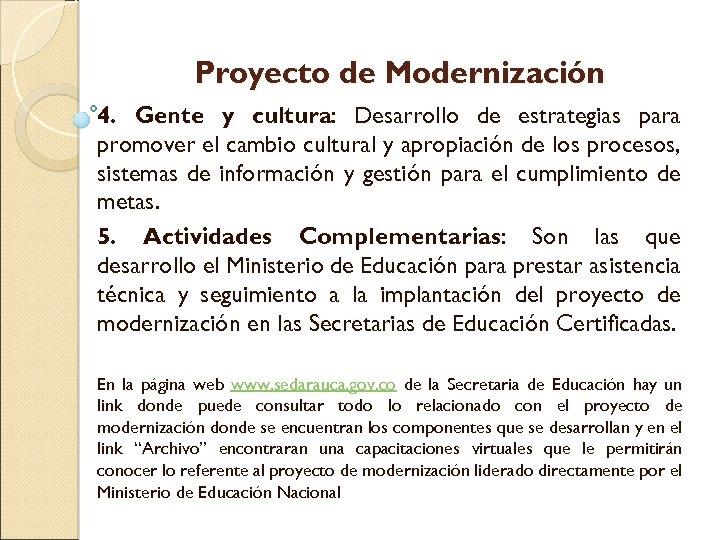 Proyecto de Modernización 4. Gente y cultura: Desarrollo de estrategias para promover el cambio