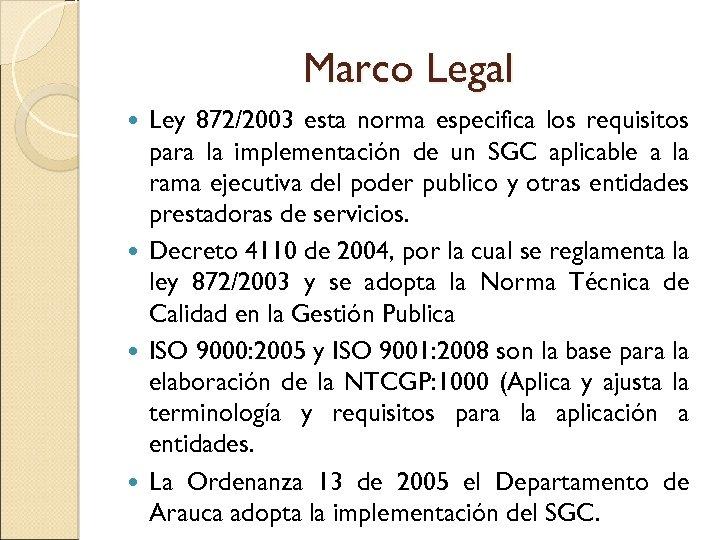 Marco Legal Ley 872/2003 esta norma especifica los requisitos para la implementación de un